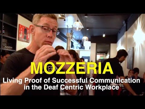 Mozzeria: Real Life Examples of Successful Communication in the Deaf-Centric Workplace