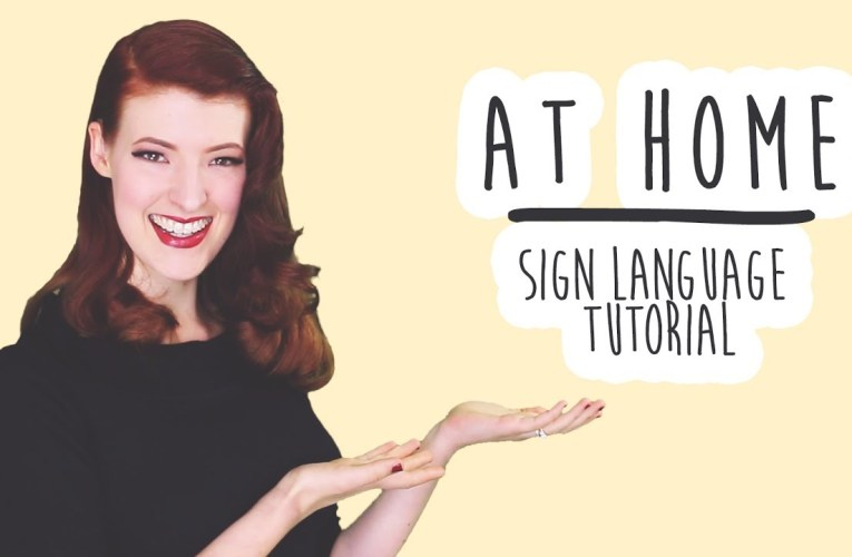 At Home – Sign Language Tutorial (BSL)