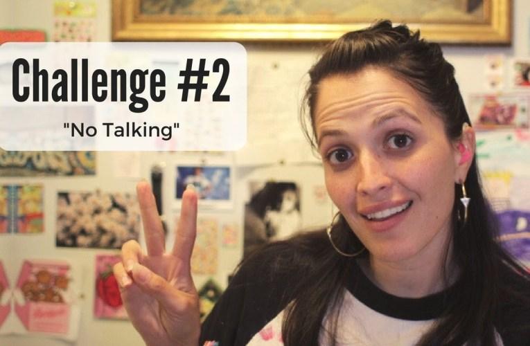 Challenge 2- The No Talking Challenge