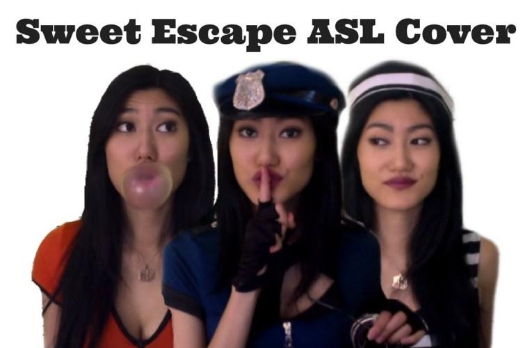 Sweet Escape ASL Cover
