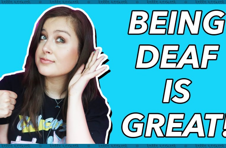 Perks of Being Deaf or Hard of Hearing
