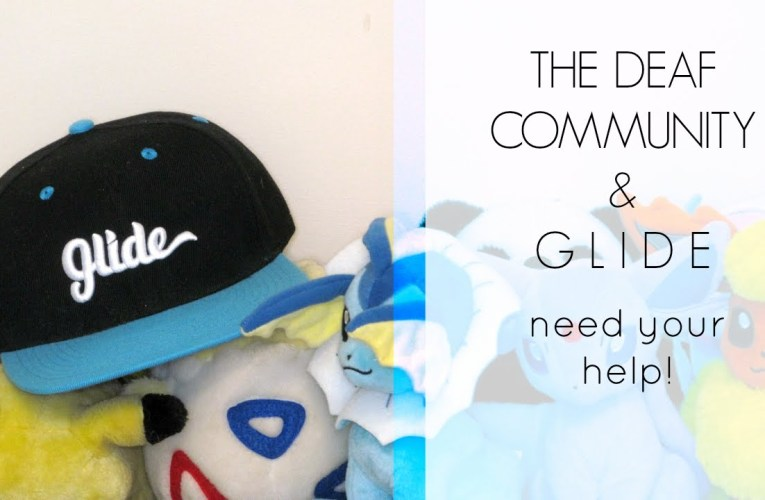 The Deaf Community & Glide Need Your Help!