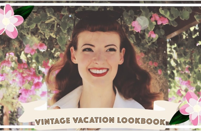 Vintage Vacation Lookbook // Style For Summer