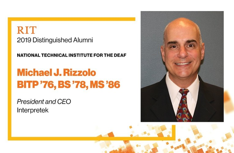 2019 NTID Distinguished Alumnus: Michael J. Rizzolo BITP '76, BS '78, MS '86