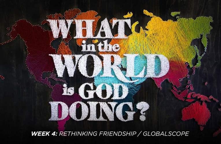 04/29/18   Rethinking Friendship/Globalscope