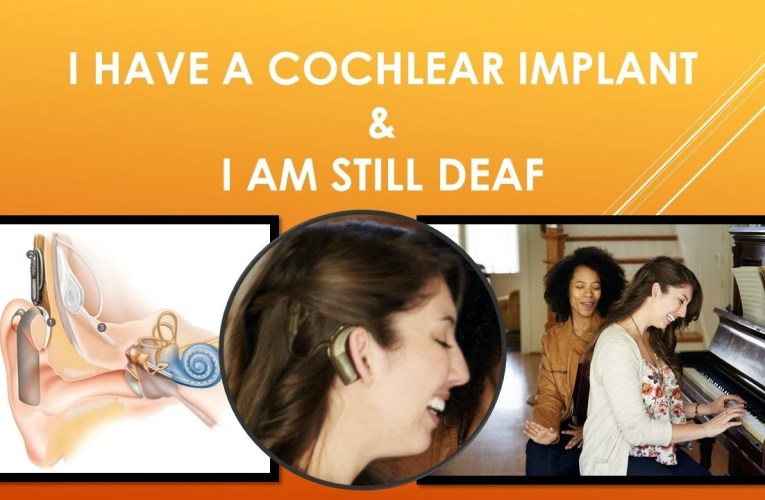 I Have A Cochlear Implant AND I Am Still Deaf