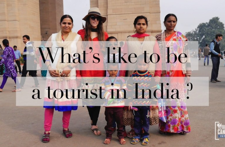 What's like to be a tourist in India?