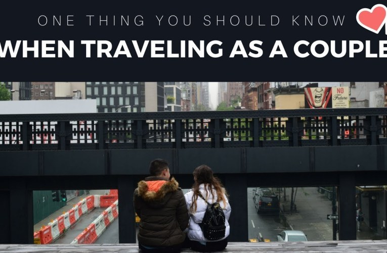 One thing you should know when traveling as a couple
