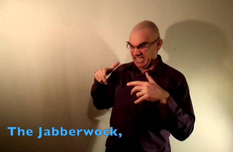 "Lewis Carroll's ""Jabberwocky"" Translated into ASL"