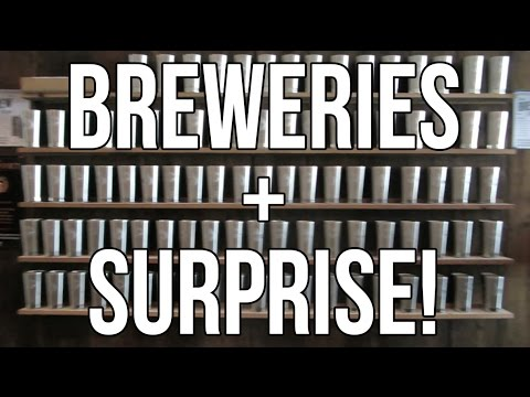 BREWERIES AND A SURPRISE!