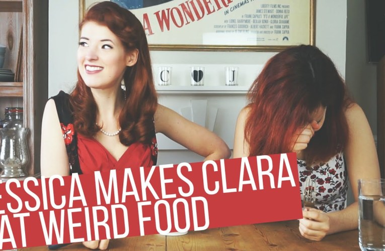 Jessica Makes Clara Try Weird Food