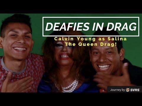 Calvin as Salina The Drag Queen on Deafies in Drag!