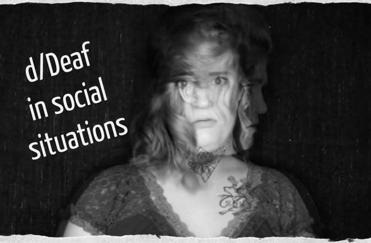 Being d/Deaf/HOH in social situations|| DEAF AWARENESS DAY 4