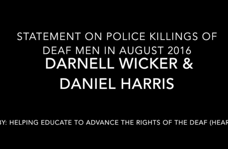 Statement on Police Killings of Deaf Men, Darnell Wicker & Daniel Harris