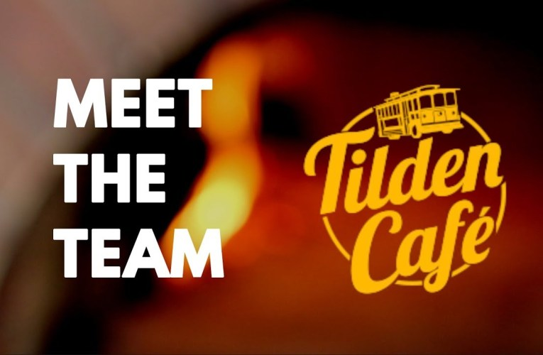 Tilden Cafe: THE TEAM
