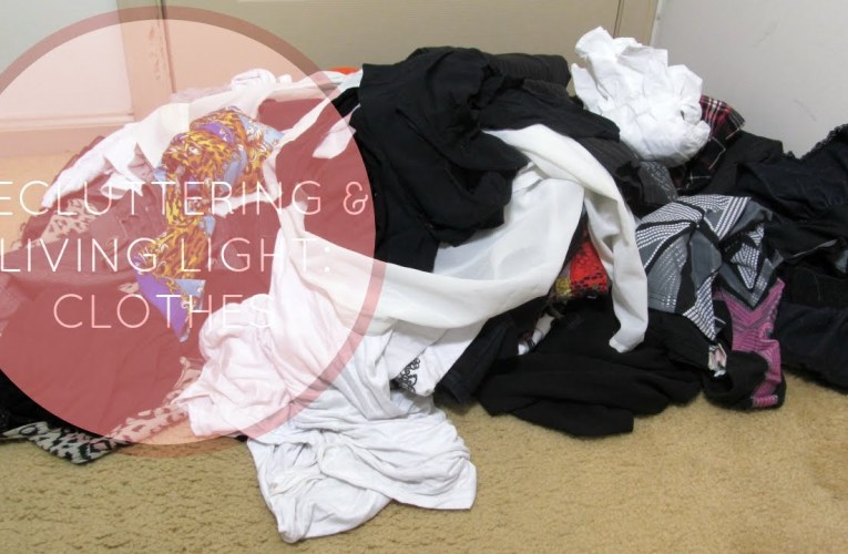 Decluttering & Living Light: Clothes