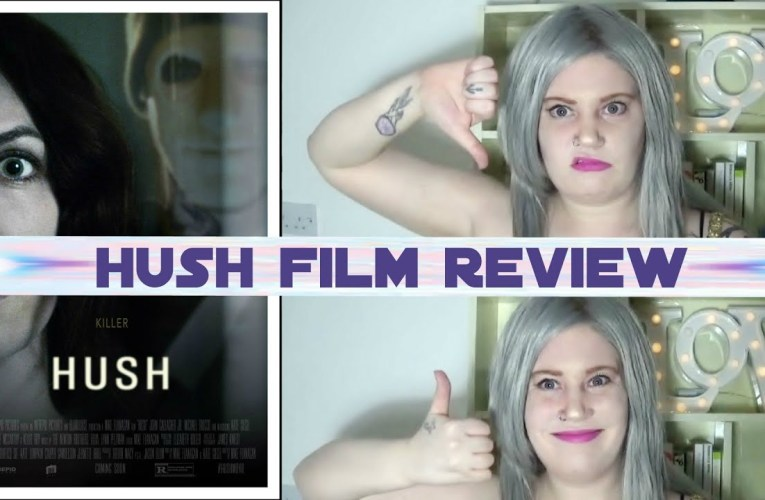 Hush Film Review|| Life & Deaf reviews things!