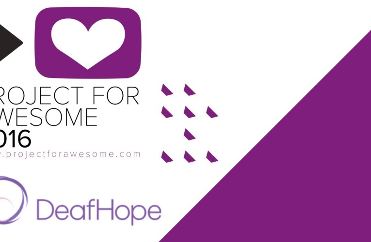 Project For Awesome 2016: DeafHope – Fight To Defeat Domestic and Sexual Violence