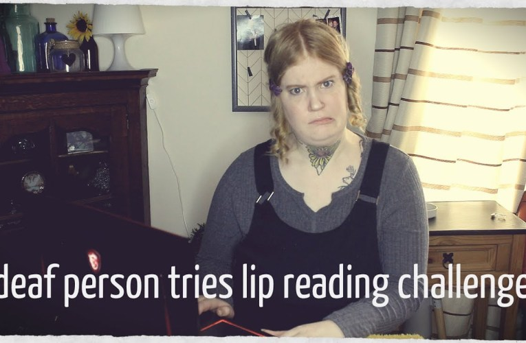 deaf person tries lip reading challenge|| DEAF AWARENESS DAY 28