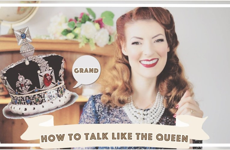 How To Talk Like The Queen of England [CC]