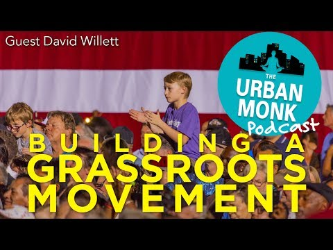 Building a Grassroots Movement with Guest David Willett