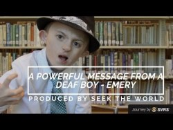 A Powerful Message from A Deaf Boy - Emery Dean