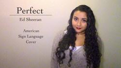 Perfect - Ed Sheeran (ASL Cover)