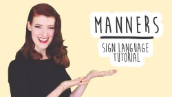 Manners - Learn How To Use Sign Language (BSL)