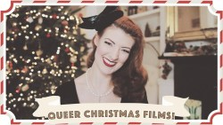 Queer-Friendly Christmas Films // Christmastide Day 5