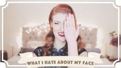 What I hate about my face... [CC]