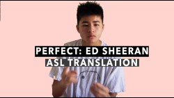 Perfect by Ed Sheeran: ASL Translation