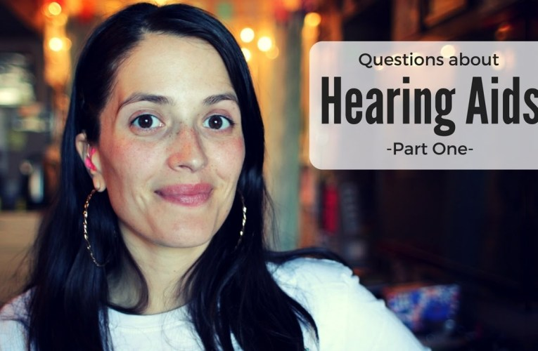 Questions About Hearing Aids: Part One  ❤ Jessica Marie Flores  ❤