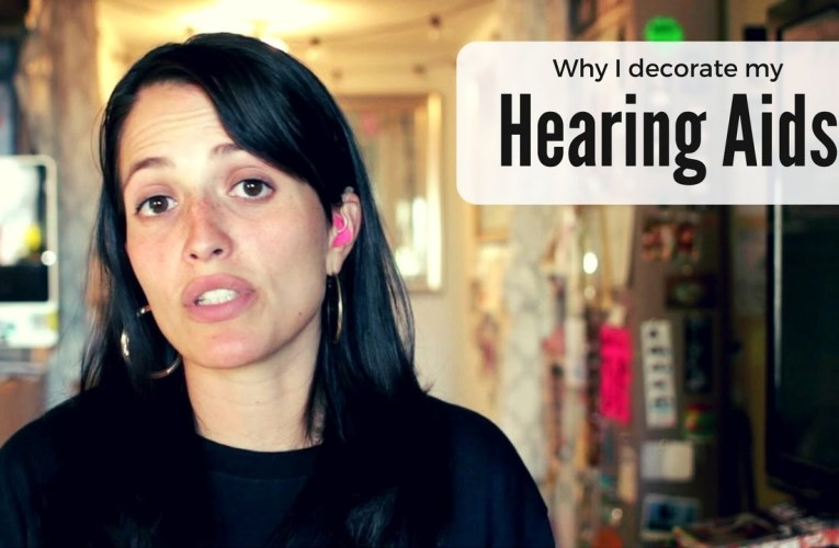Why I decorate my hearing aids