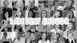 I AM DEAF ENOUGH