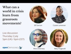 Live Discussion: What can a world in crisis learn from grassroots movements?