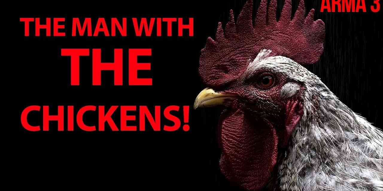 The Man With The Chickens – Arma 3 2.21.2020