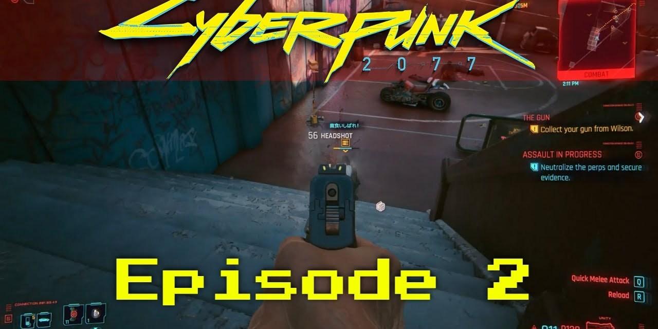 Fighting In The Street – Cyberpunk 2077 LP-EP2