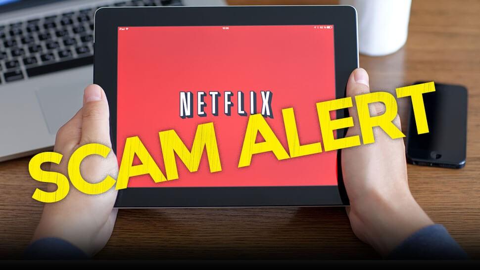 Netflix Users: Don't Fall Hook, Line, & Sinker for Latest Phishing Scheme