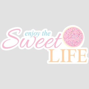 Enjoy The Sweet Life Cookie Silhouette Cameo Freebie