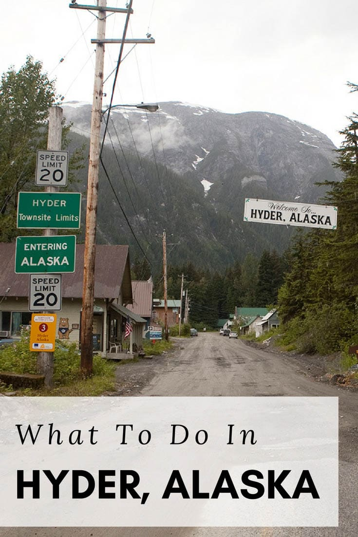 What to do in Hyder, Alaska - the Friendliest Ghost Town in Alaska!