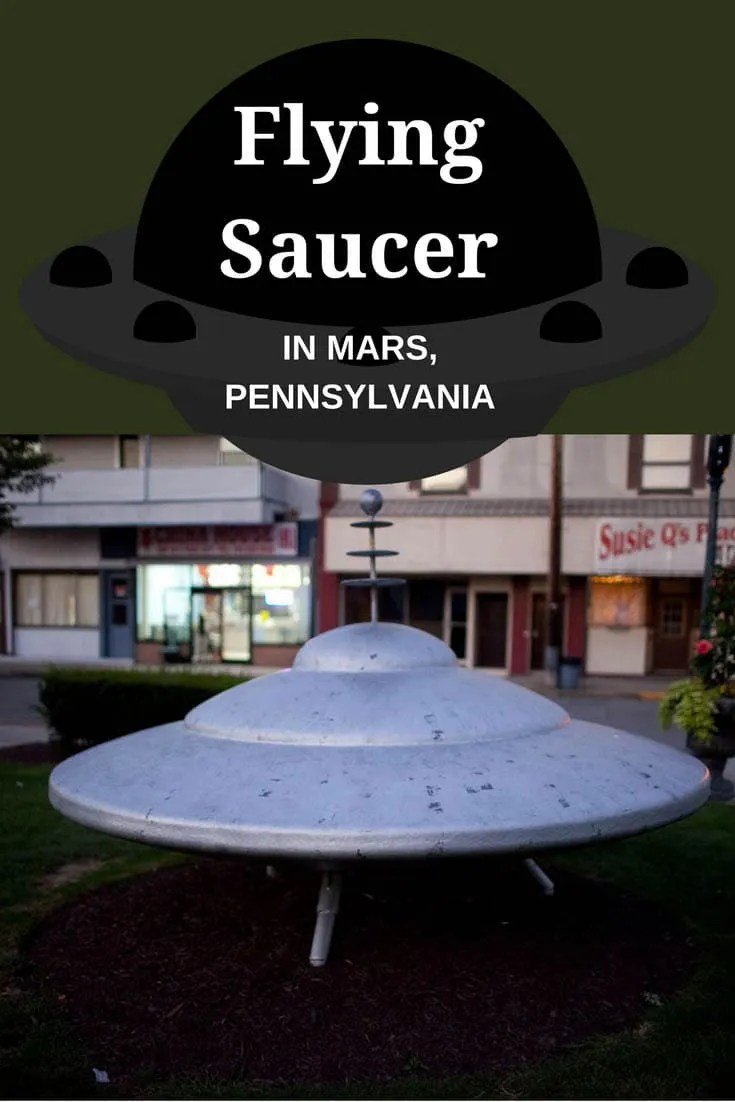 Flying Saucer in Mars, Pennsylvania - Pennsylvania Roadside Attractions