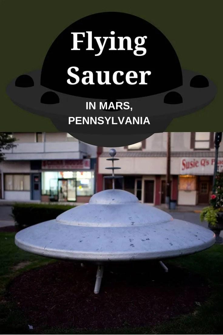Flying Saucer in Mars, Pennsylvania - Pennsylvania Roadside Attractions