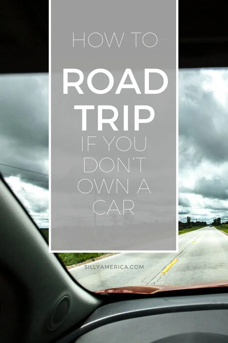 How to Road Trip if You Don't Own a Car