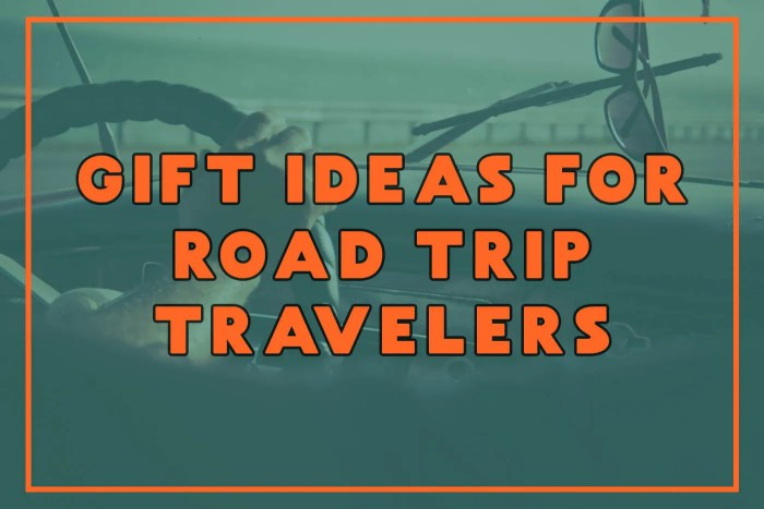 BEST ROAD TRIP GIFT IDEAS FOR ROAD TRIP TRAVELERS