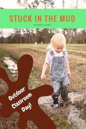 Drama Game | Stuck in the Mud for Outdoor Classroom Day