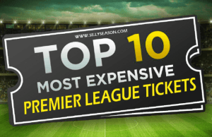 Top 10 Most Expensive Premier League Tickets
