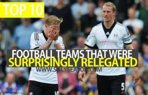 Top 10 Football Teams That Were Surprisingly Relegated