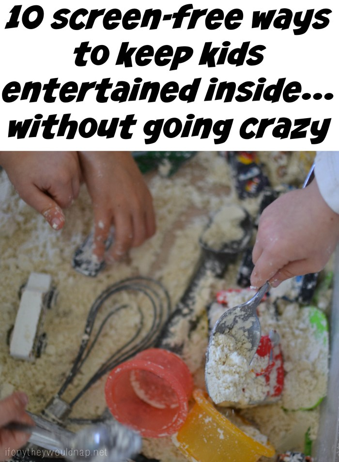 10 scree free ways to keep kids entertained inside without going crazy