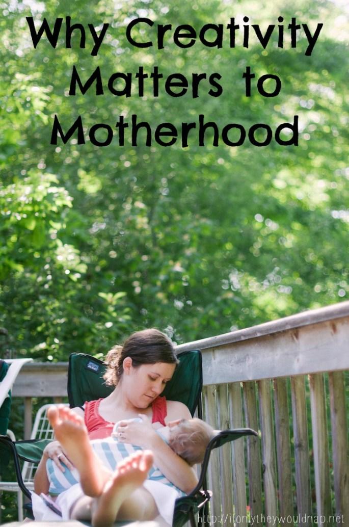 Why Creativity Matters to Motherhood