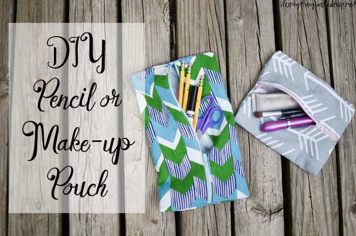 DIY Pencil or Make up Pouch